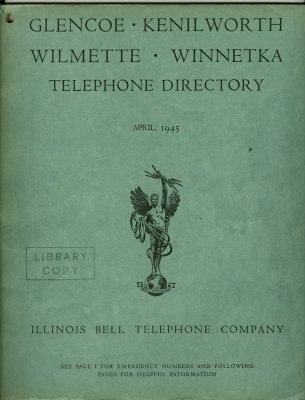 Telephone Directory for Glencoe, Kenilworth, Wilmette, Winnetka [and Evanston], April 1945